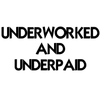 Underworked and Underpaid